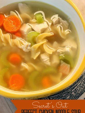 Secret's Out Perfect Chicken Noodle Soup