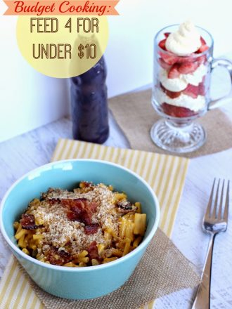 Budget Cooking Made Yummy: Cheap Food Ideas to Feed 4 for Under $10