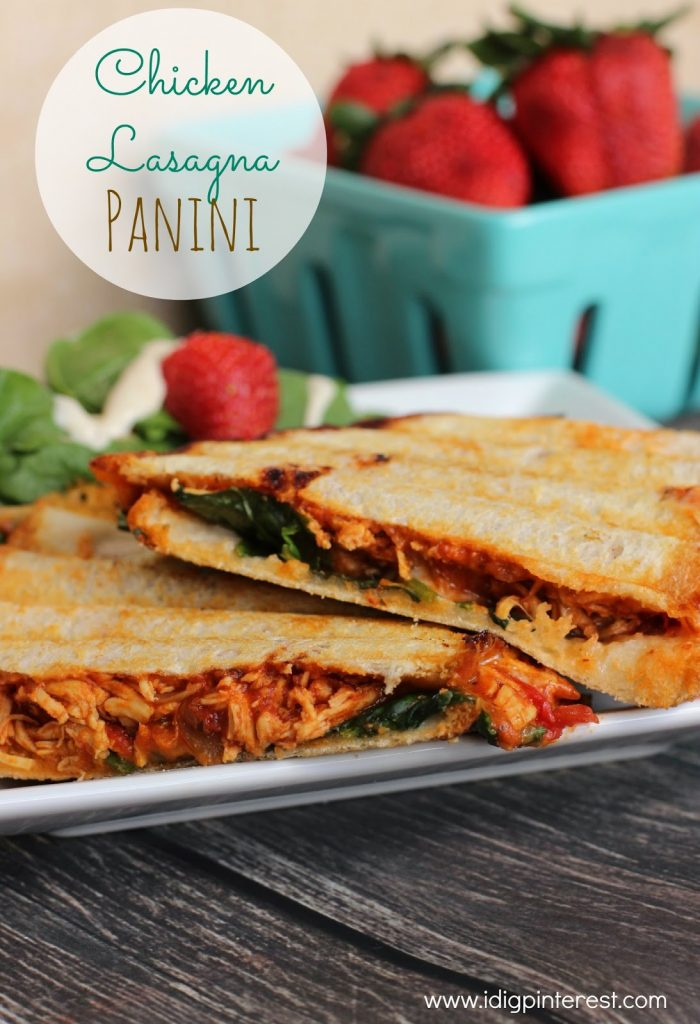 Summer Recipes: Easy Chicken Lasagna Panini - I Dig Pinterest