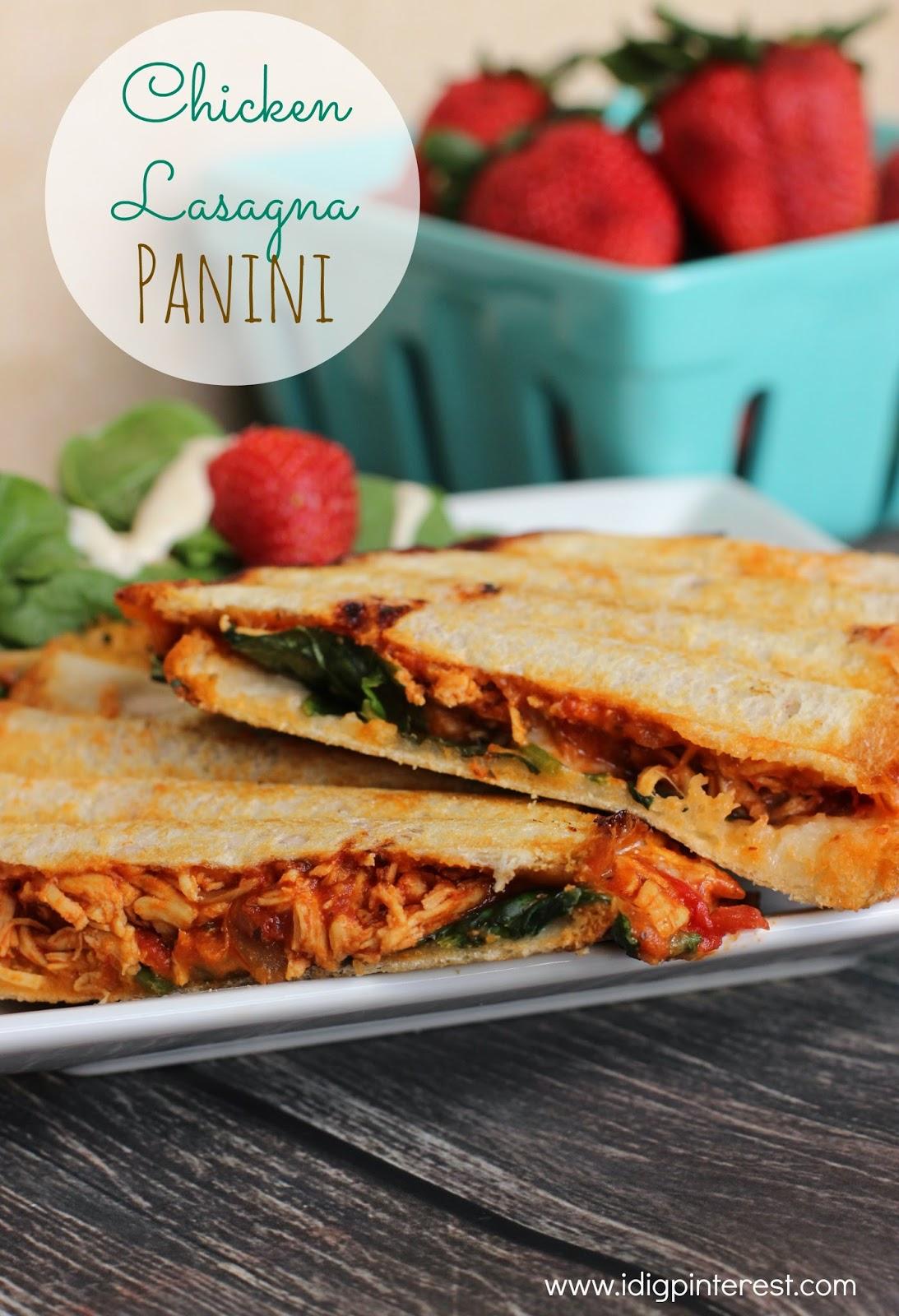 Summer Recipes Easy Chicken Lasagna Panini I Dig Pinterest