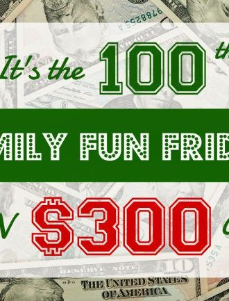 Family Fun Friday $300 Cash Giveaway!!
