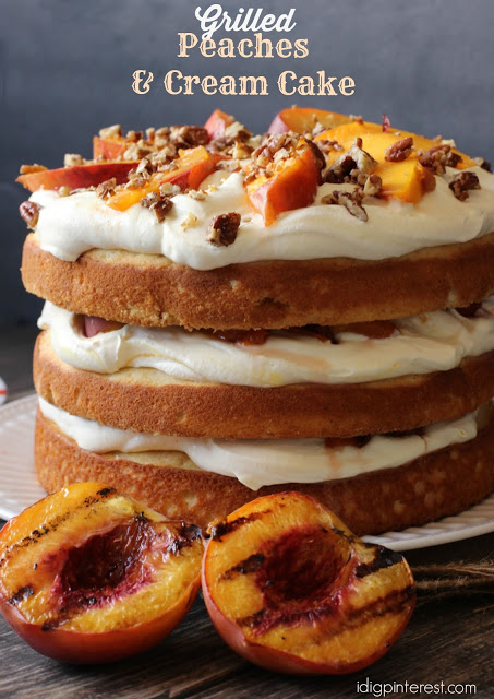 Grilled Peaches & Cream Cake - I Dig Pinterest