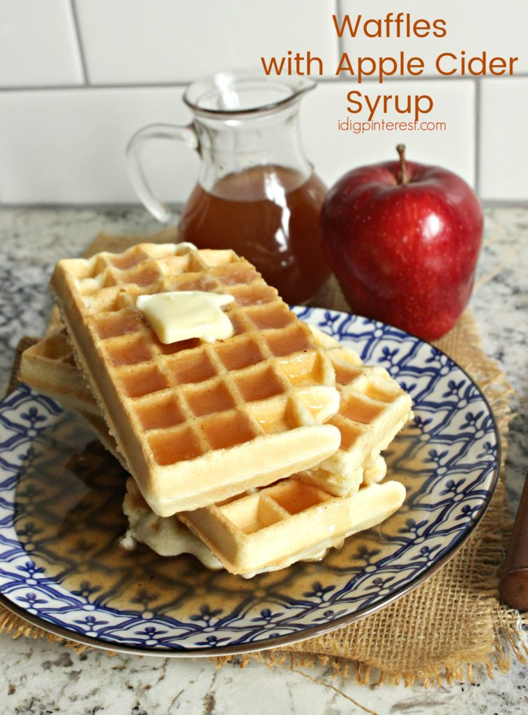 Waffles with Apple Cider Syrup - I Dig Pinterest